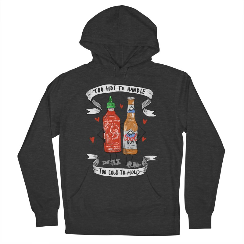 Too Hot to Handle, Too Cold to Hold Women's Pullover Hoody by PRINTMEGGIN