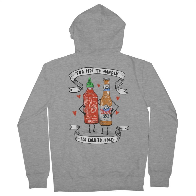 Too Hot to Handle, Too Cold to Hold Women's Zip-Up Hoody by PRINTMEGGIN
