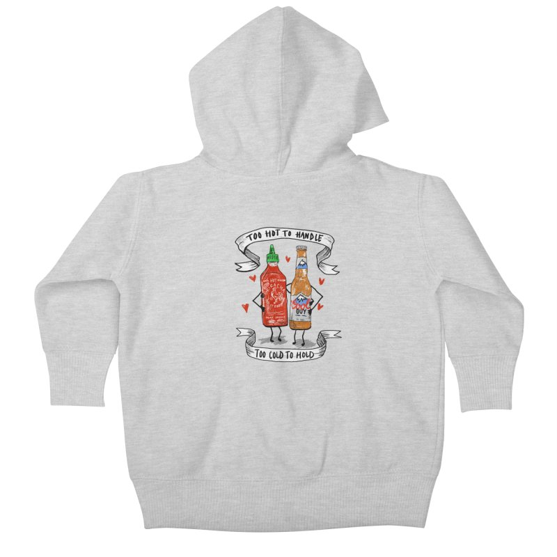 Too Hot to Handle, Too Cold to Hold Kids Baby Zip-Up Hoody by PRINTMEGGIN