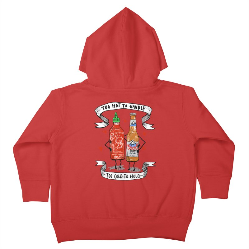 Too Hot to Handle, Too Cold to Hold Kids Toddler Zip-Up Hoody by PRINTMEGGIN