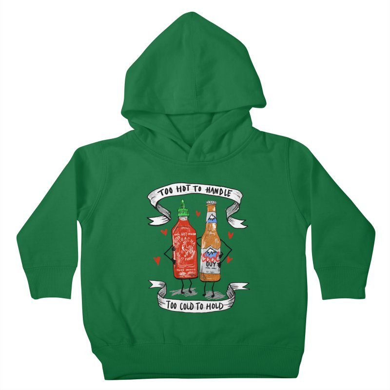 Too Hot to Handle, Too Cold to Hold Kids Toddler Pullover Hoody by PRINTMEGGIN