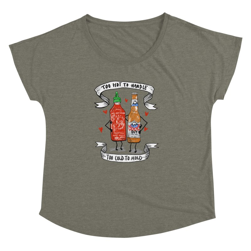 Too Hot to Handle, Too Cold to Hold Women's Dolman by PRINTMEGGIN