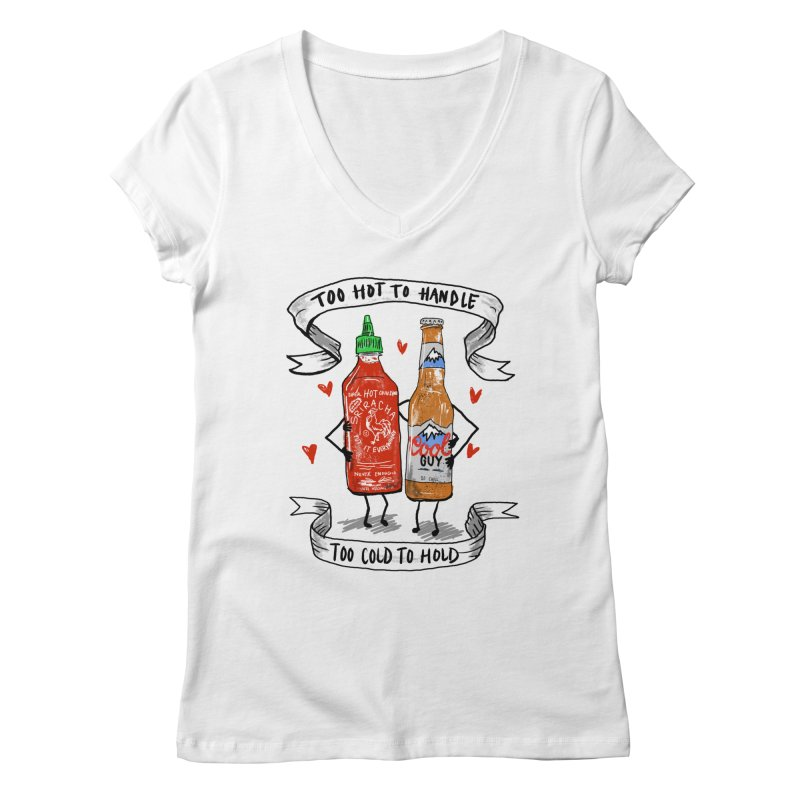 Too Hot to Handle, Too Cold to Hold Women's V-Neck by PRINTMEGGIN