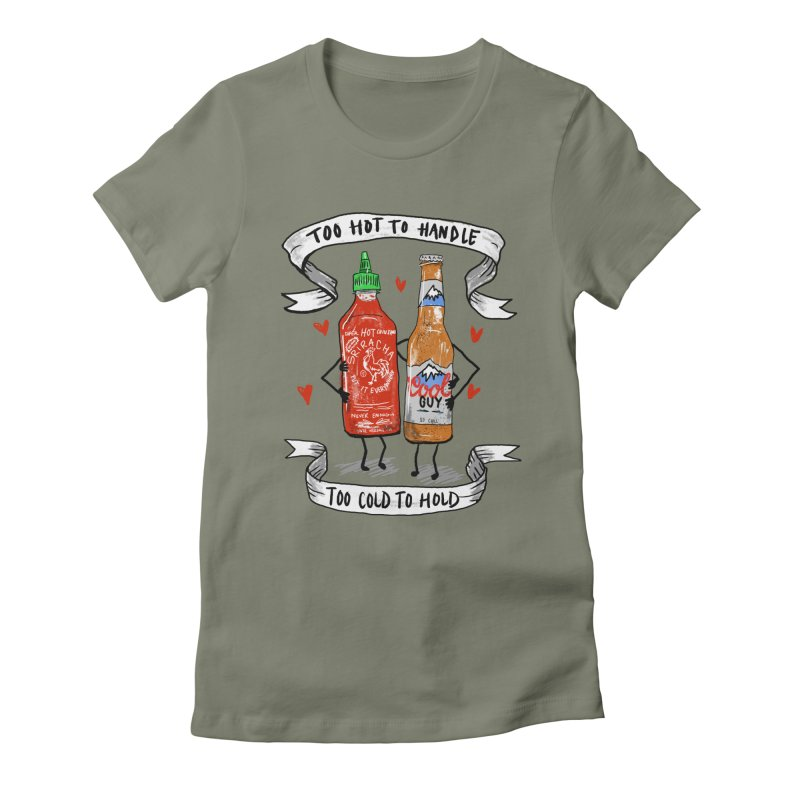 Too Hot to Handle, Too Cold to Hold Women's Fitted T-Shirt by PRINTMEGGIN