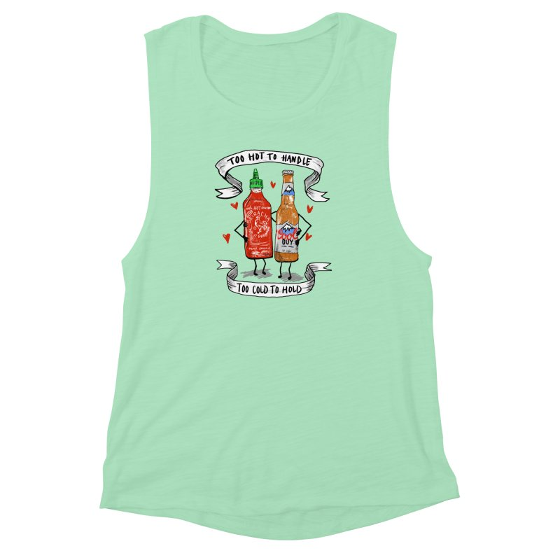 Too Hot to Handle, Too Cold to Hold Women's Muscle Tank by PRINTMEGGIN