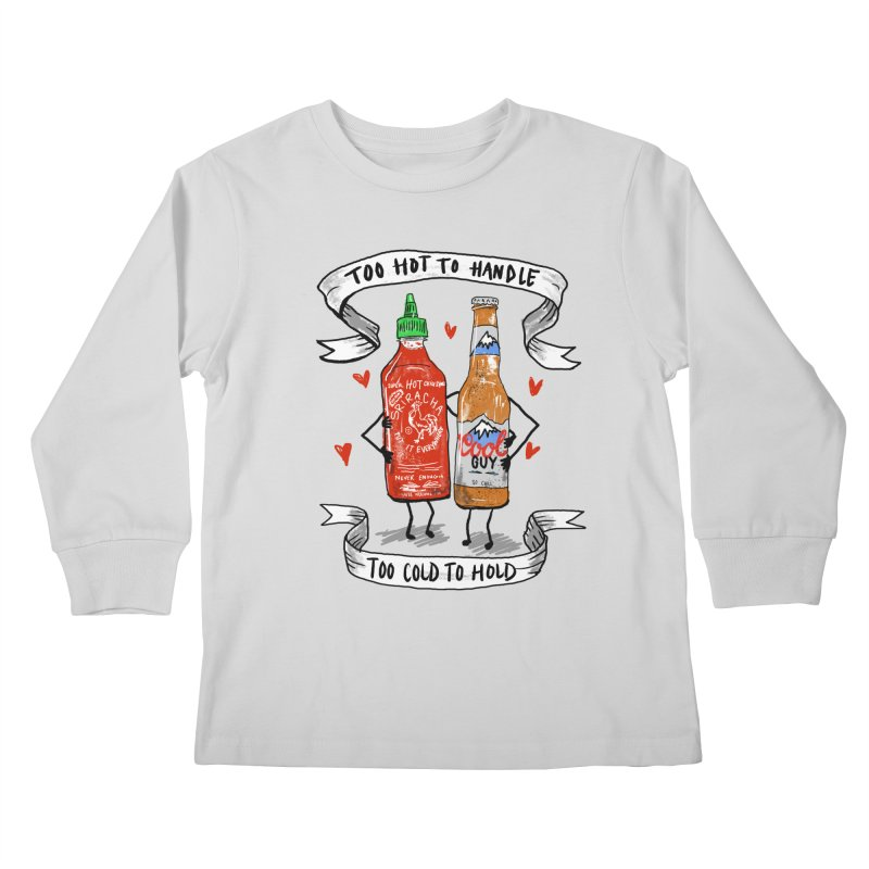 Too Hot to Handle, Too Cold to Hold Kids Longsleeve T-Shirt by PRINTMEGGIN