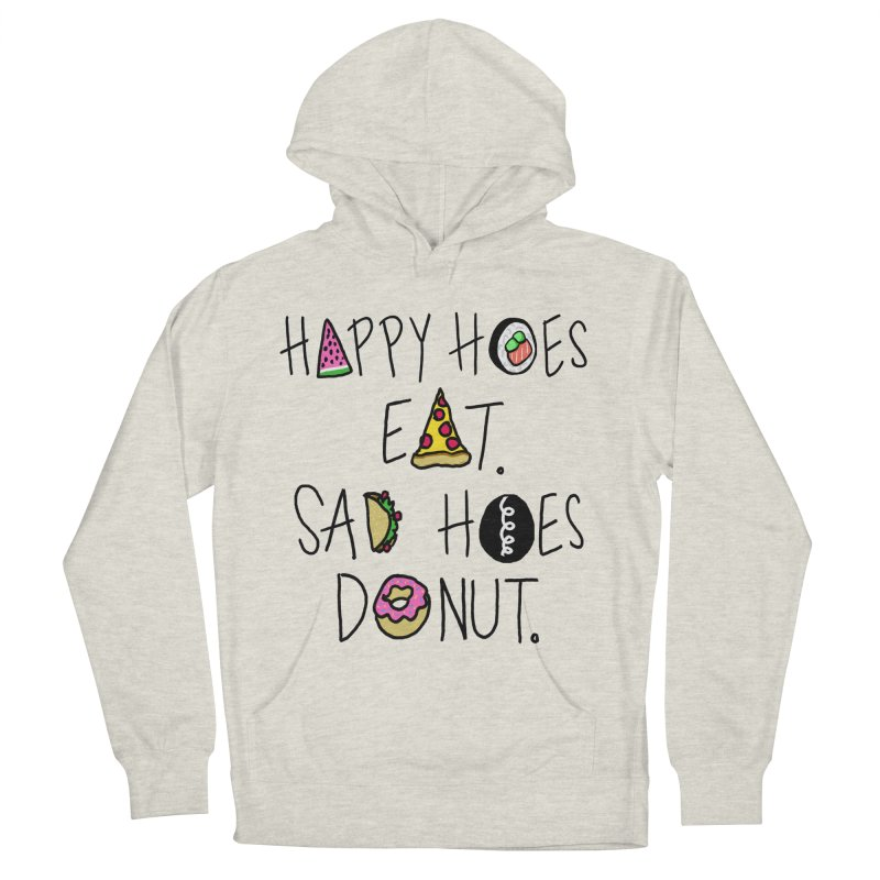 Happy Hoes Eat. Sad Hoes Donut. Men's Pullover Hoody by PRINTMEGGIN