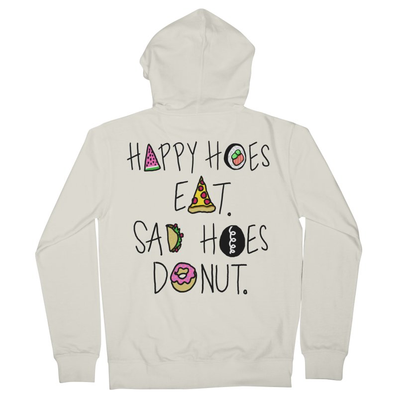 Happy Hoes Eat. Sad Hoes Donut. Women's Zip-Up Hoody by PRINTMEGGIN