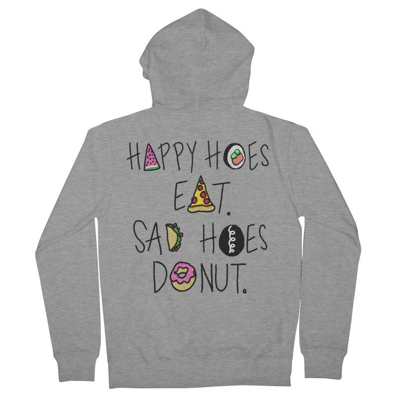 Happy Hoes Eat. Sad Hoes Donut. Men's Zip-Up Hoody by PRINTMEGGIN