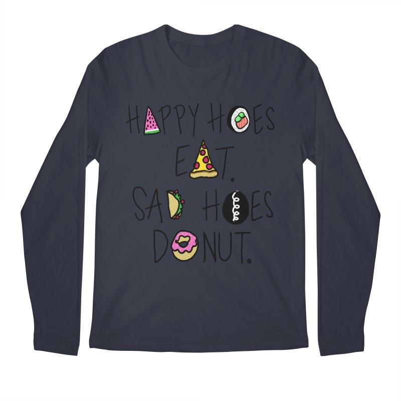 Happy Hoes Eat. Sad Hoes Donut. Men's Longsleeve T-Shirt by PRINTMEGGIN