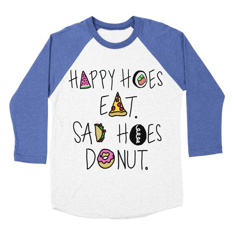 Happy Hoes Eat. Sad Hoes Donut. Men's Baseball Triblend T-Shirt by PRINTMEGGIN
