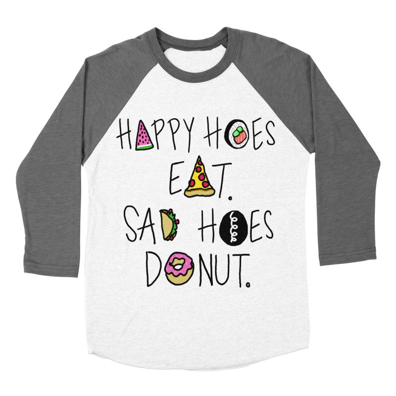 Happy Hoes Eat. Sad Hoes Donut. Men's Baseball Triblend T-Shirt by PRINTMEGGIN
