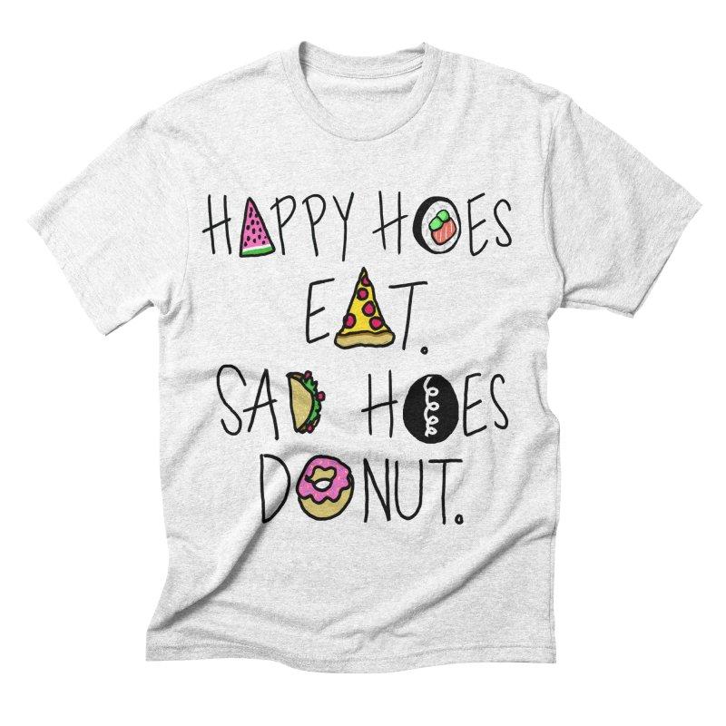 Happy Hoes Eat. Sad Hoes Donut. Men's Triblend T-shirt by PRINTMEGGIN
