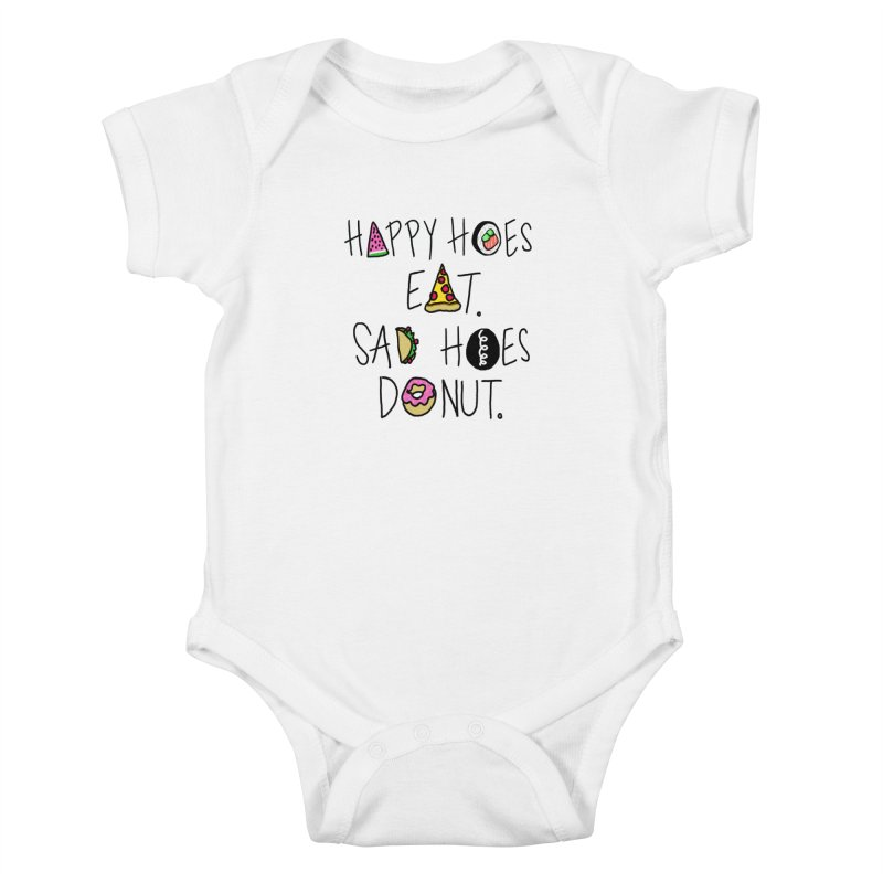 Happy Hoes Eat. Sad Hoes Donut. Kids Baby Bodysuit by PRINTMEGGIN