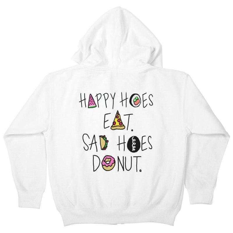 Happy Hoes Eat. Sad Hoes Donut. Kids Zip-Up Hoody by PRINTMEGGIN