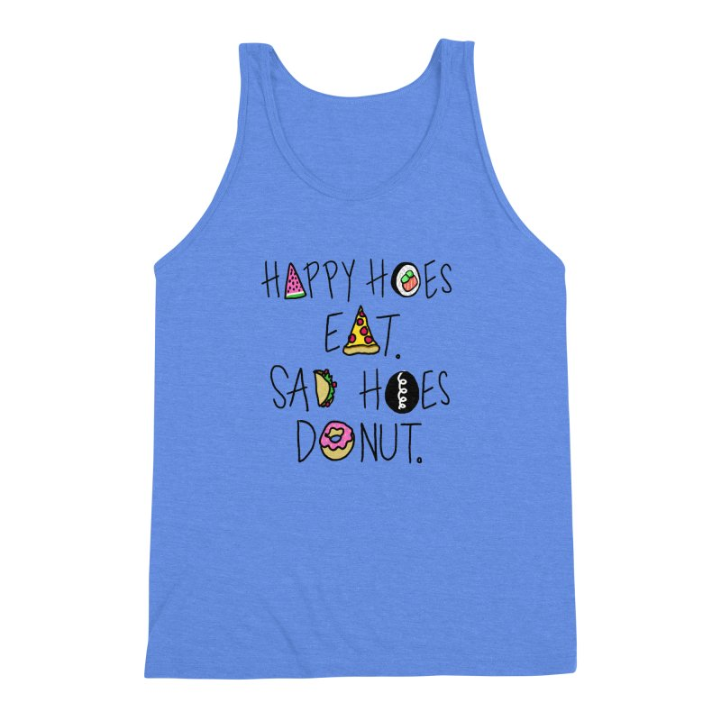 Happy Hoes Eat. Sad Hoes Donut. Men's Triblend Tank by PRINTMEGGIN