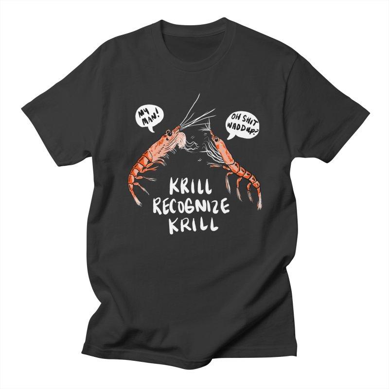 Krill Recognize Krill   by PRINTMEGGIN