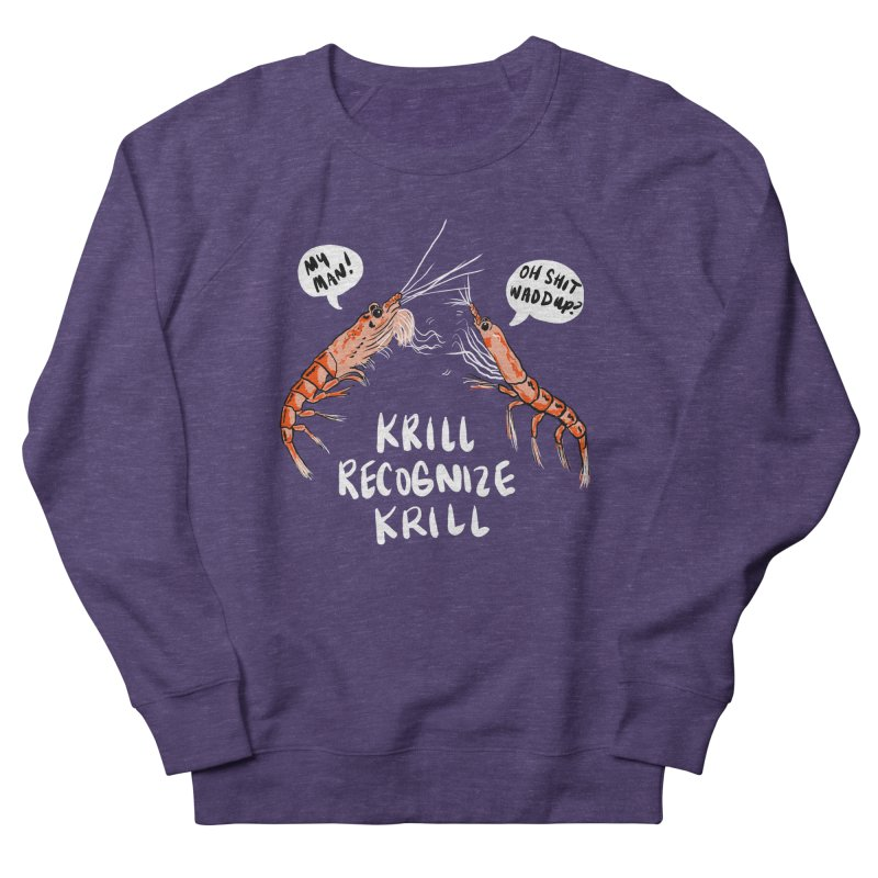 Krill Recognize Krill Women's Sweatshirt by PRINTMEGGIN