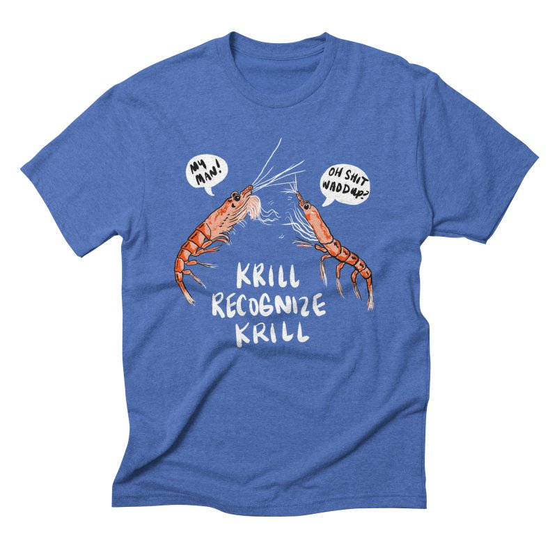 Krill Recognize Krill Men's Triblend T-Shirt by PRINTMEGGIN