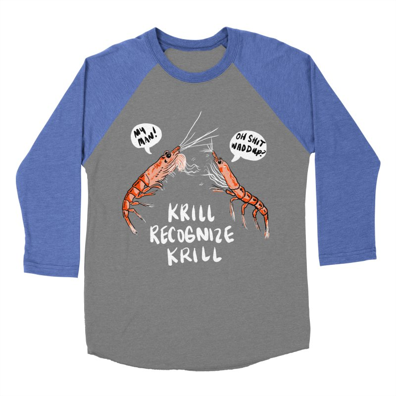 Krill Recognize Krill Men's Baseball Triblend T-Shirt by PRINTMEGGIN