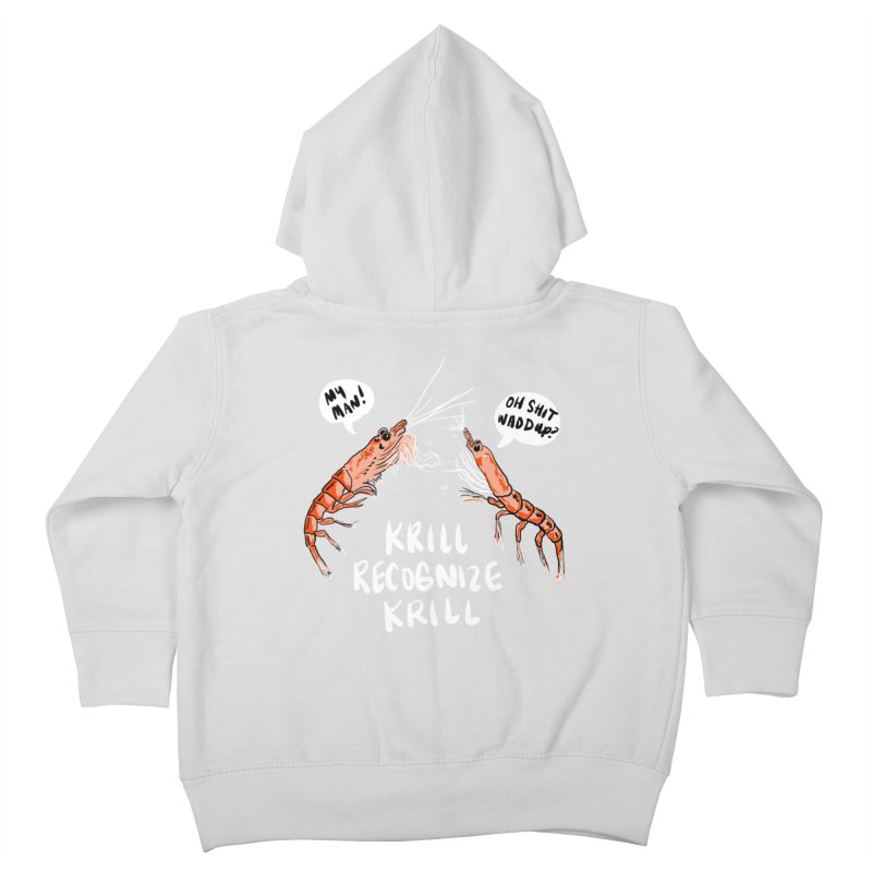Krill Recognize Krill Kids Toddler Zip-Up Hoody by PRINTMEGGIN