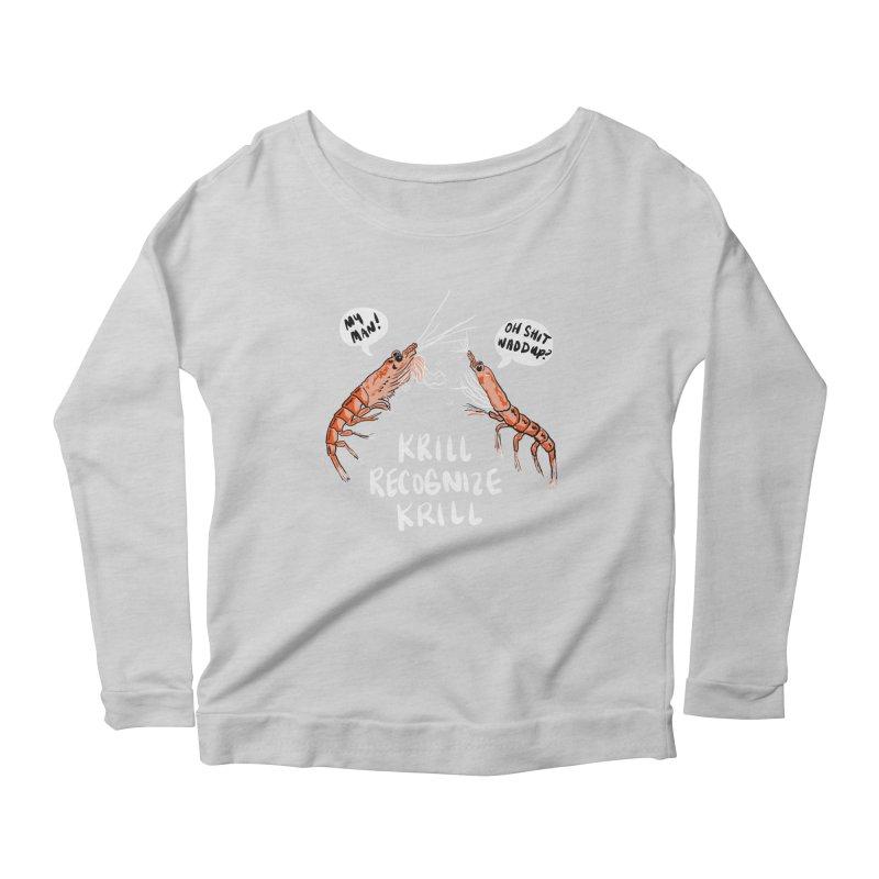 Krill Recognize Krill Women's Longsleeve Scoopneck  by PRINTMEGGIN