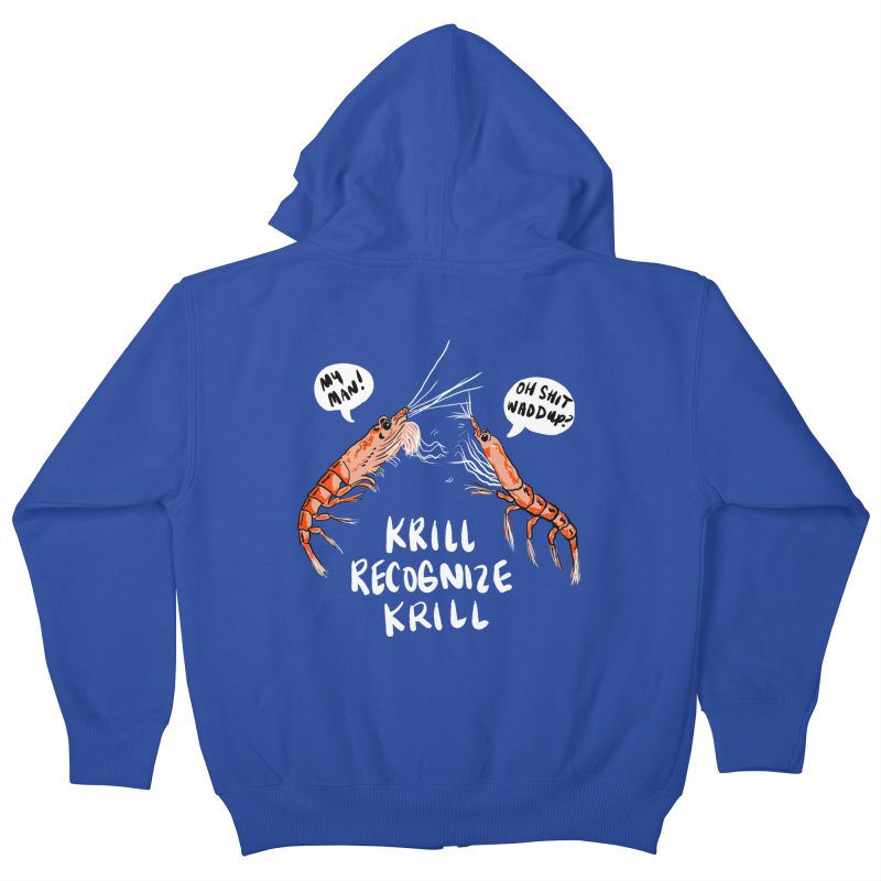 Krill Recognize Krill Kids Zip-Up Hoody by PRINTMEGGIN