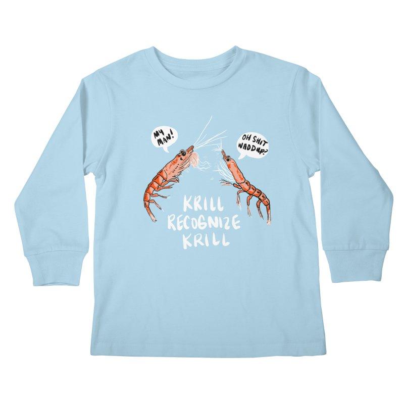 Krill Recognize Krill Kids Longsleeve T-Shirt by PRINTMEGGIN