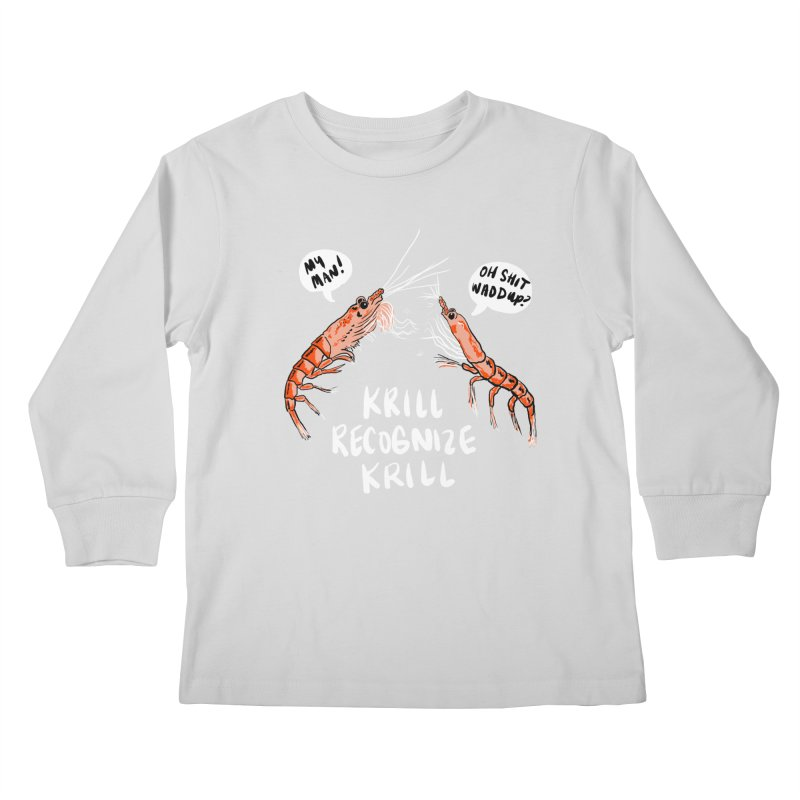 Krill Recognize Krill   by PRINTMEGGIN