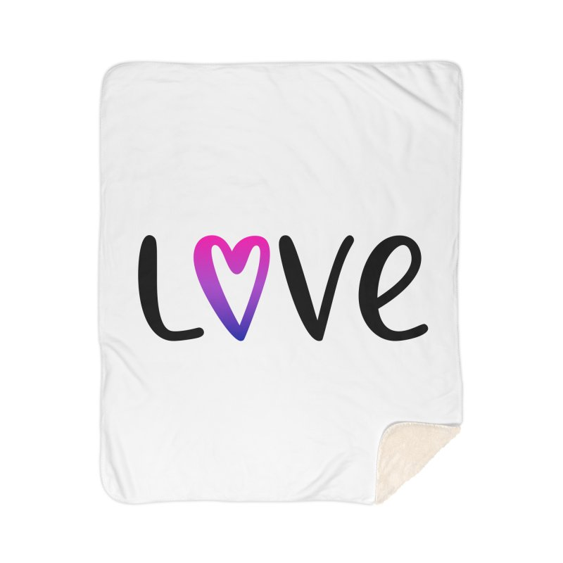 Love + Heart Home Sherpa Blanket Blanket by Prismheartstudio 's Artist Shop