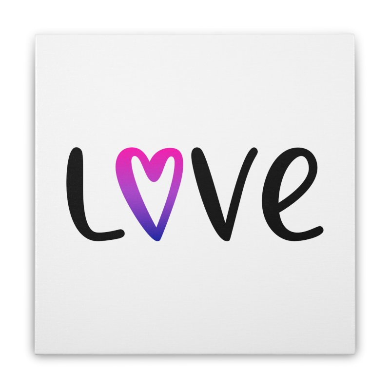 Love + Heart Home Stretched Canvas by Prismheartstudio 's Artist Shop