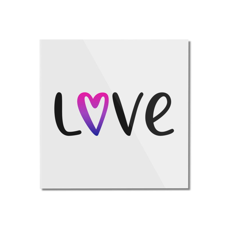 Love + Heart Home Mounted Acrylic Print by Prismheartstudio 's Artist Shop