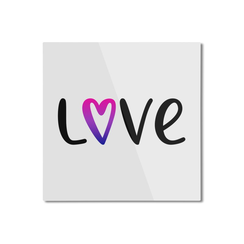 Love + Heart Home Mounted Aluminum Print by Prismheartstudio 's Artist Shop
