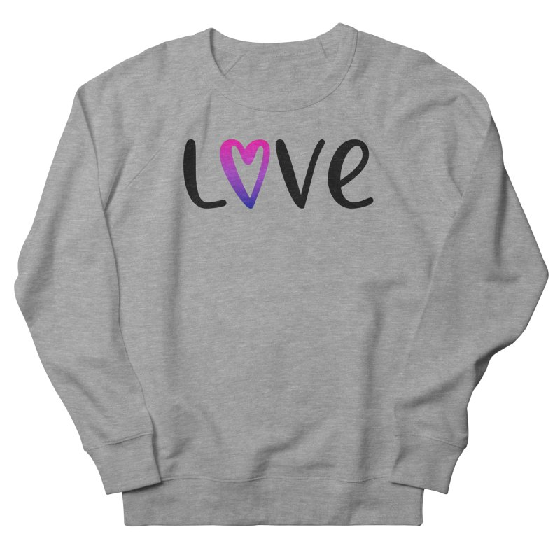 Love + Heart Women's French Terry Sweatshirt by Prismheartstudio 's Artist Shop