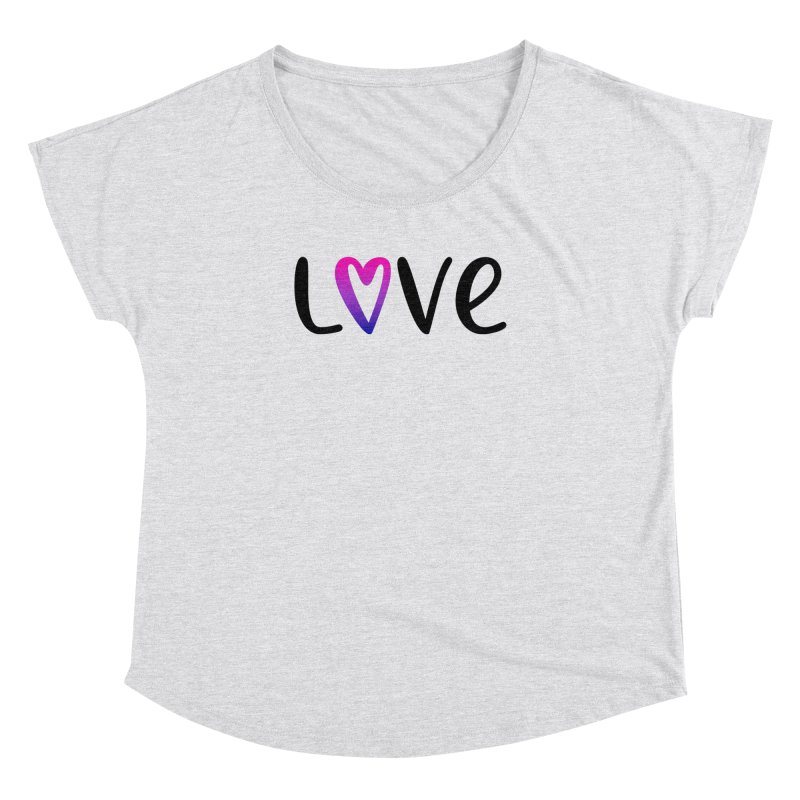 Love + Heart Women's Dolman Scoop Neck by Prismheartstudio 's Artist Shop