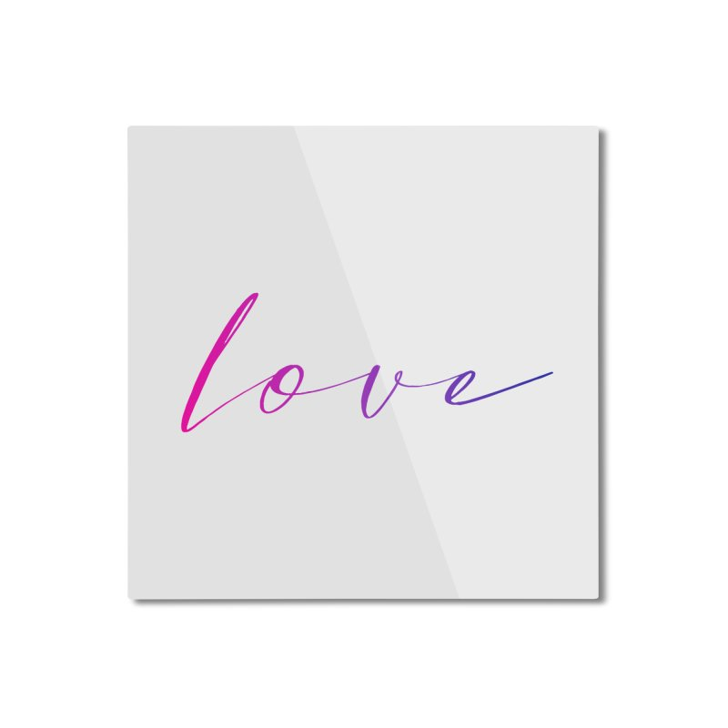 Scripted Love Home Mounted Aluminum Print by Prismheartstudio 's Artist Shop