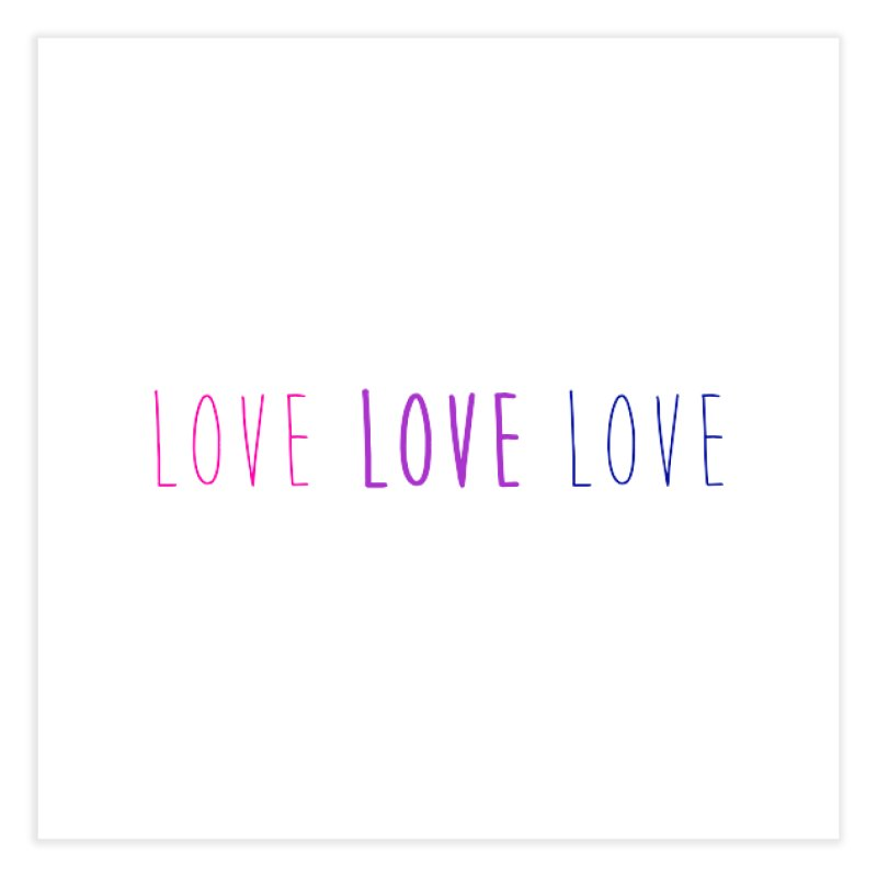 BI LOVE Home Fine Art Print by Prismheartstudio 's Artist Shop