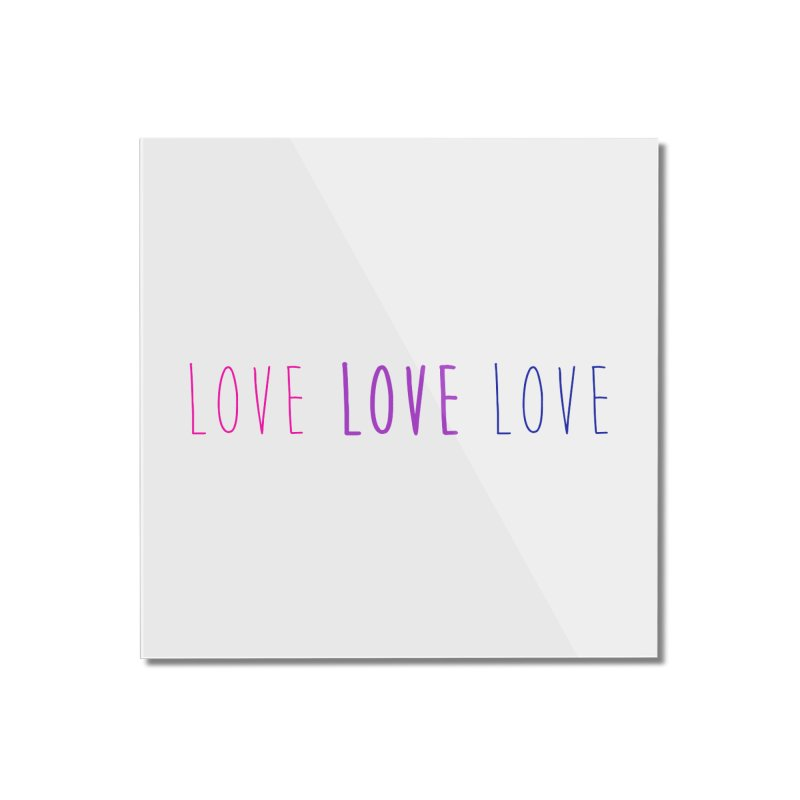 BI LOVE Home Mounted Acrylic Print by Prismheartstudio 's Artist Shop