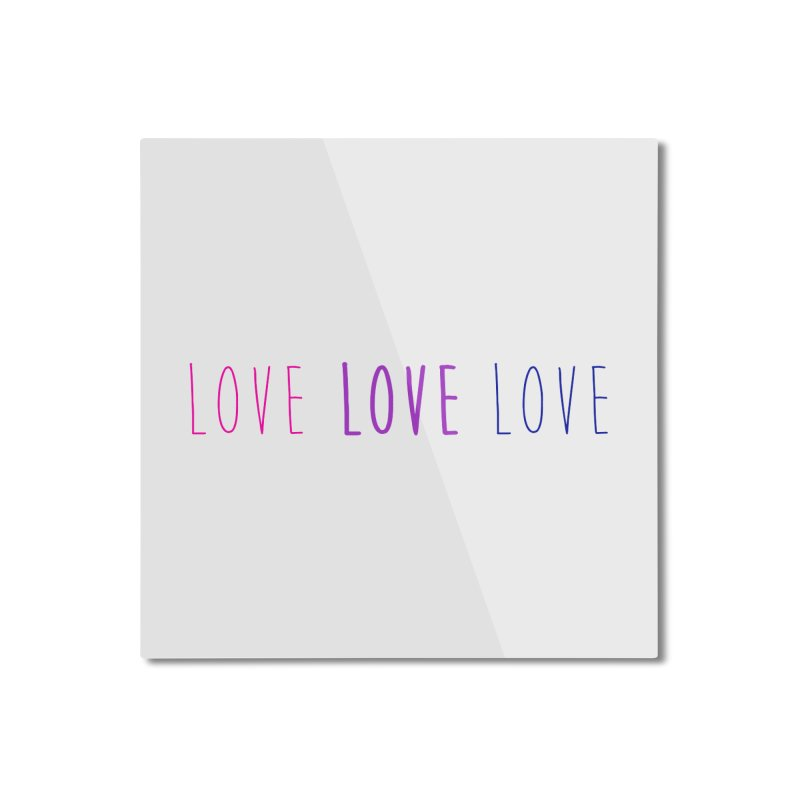 BI LOVE Home Mounted Aluminum Print by Prismheartstudio 's Artist Shop