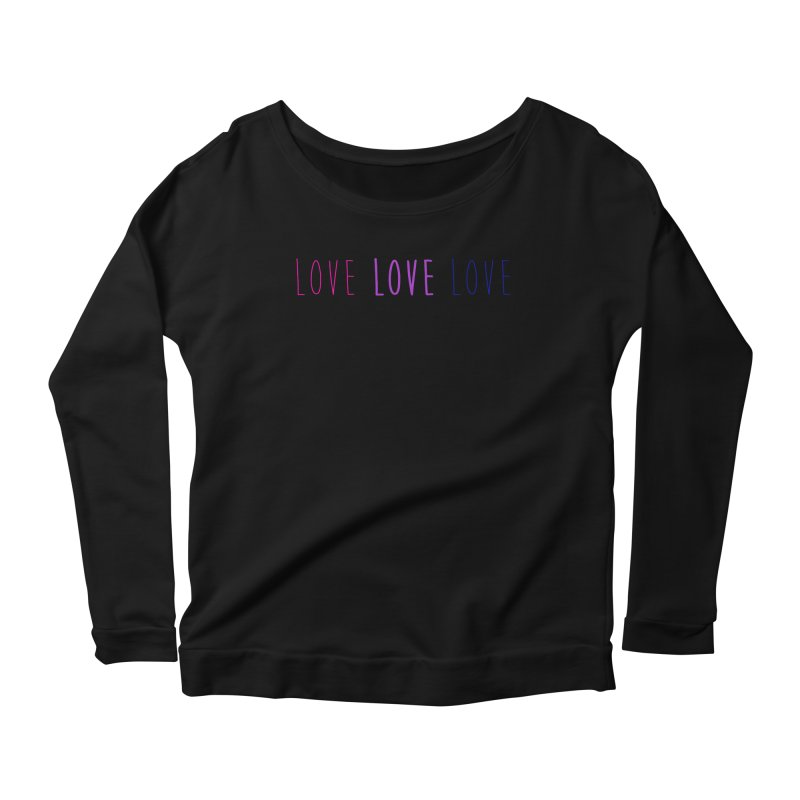 BI LOVE Women's Scoop Neck Longsleeve T-Shirt by Prismheartstudio 's Artist Shop