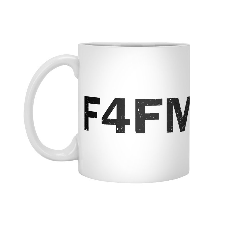 F4FM Accessories Mug by Prismheartstudio 's Artist Shop