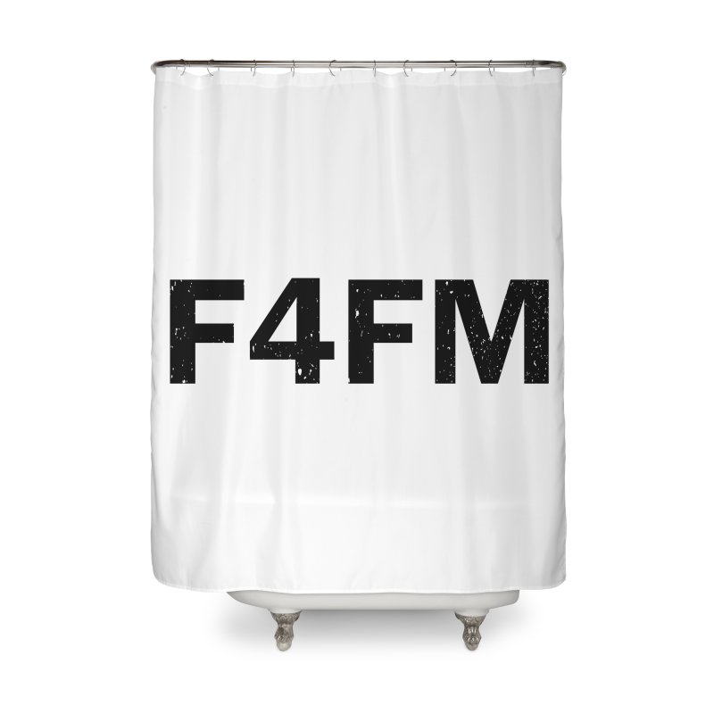 F4FM Home Shower Curtain by Prismheartstudio 's Artist Shop
