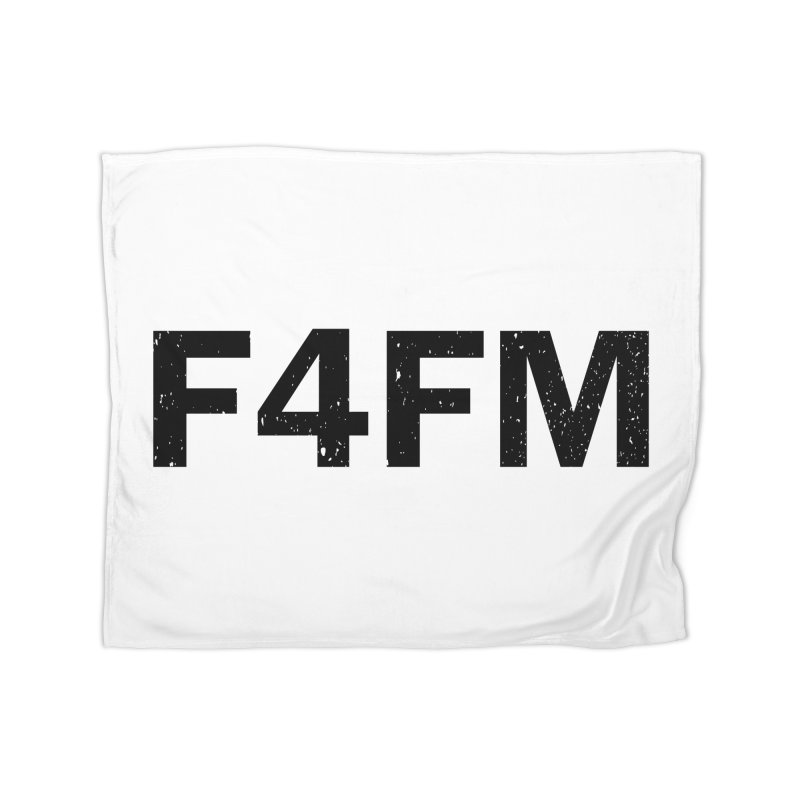 F4FM Home Blanket by Prismheartstudio 's Artist Shop