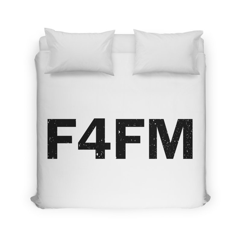 F4FM Home Duvet by Prismheartstudio 's Artist Shop