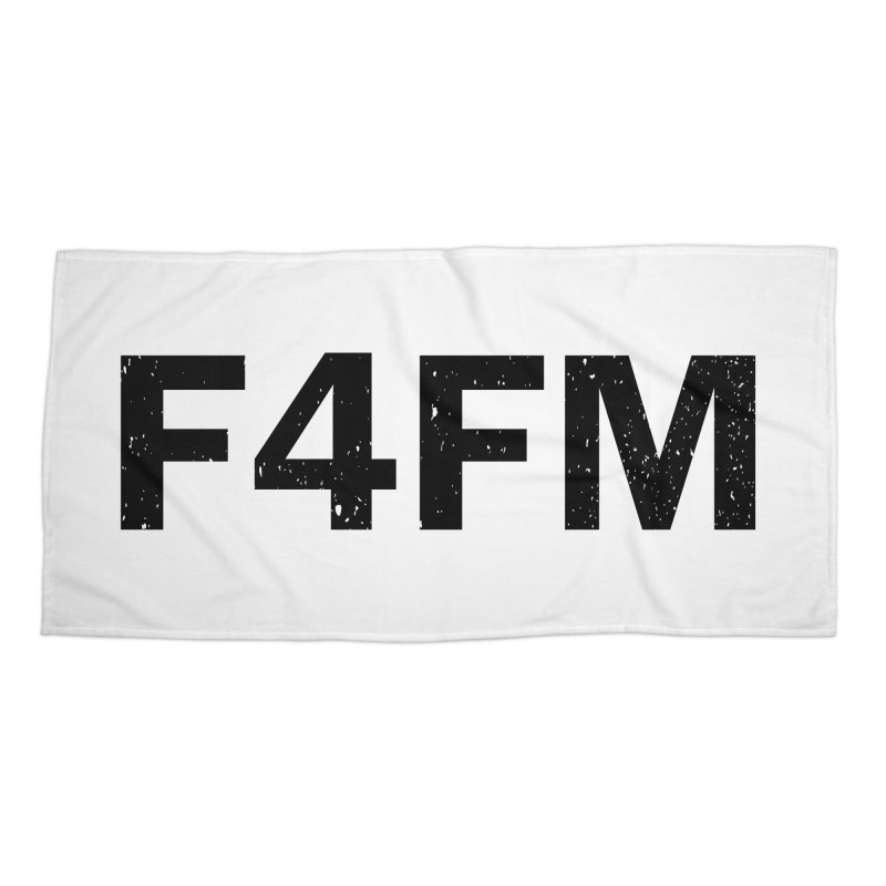F4FM Accessories Beach Towel by Prismheartstudio 's Artist Shop