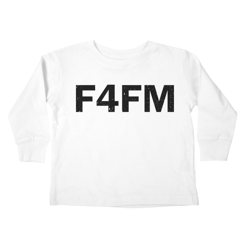 F4FM Kids Toddler Longsleeve T-Shirt by Prismheartstudio 's Artist Shop