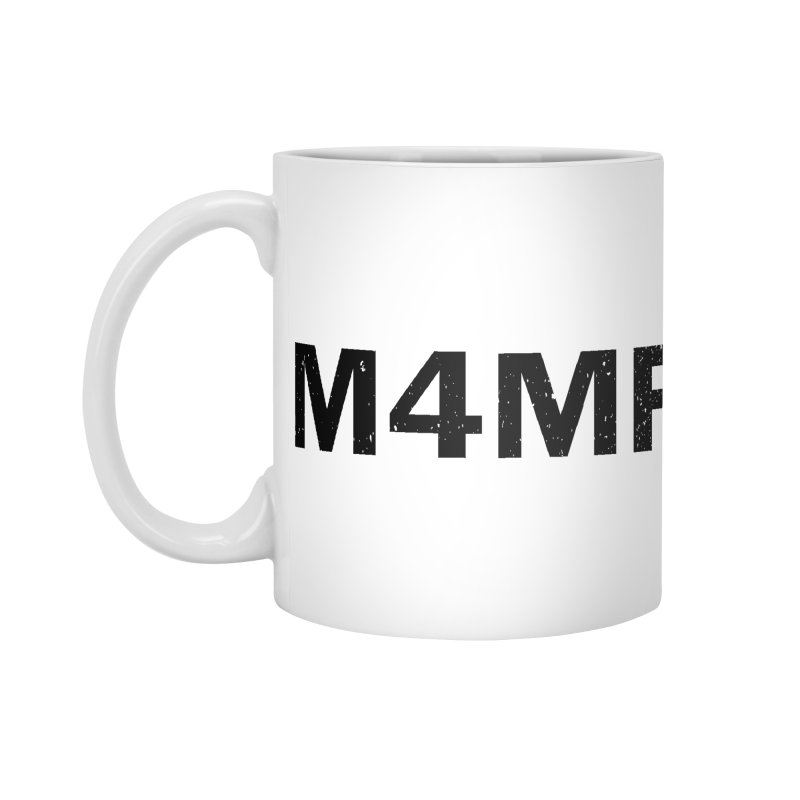 M4MF Accessories Mug by Prismheartstudio 's Artist Shop