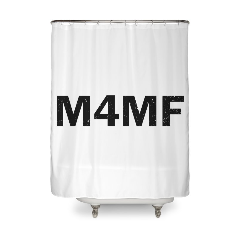 M4MF Home Shower Curtain by Prismheartstudio 's Artist Shop