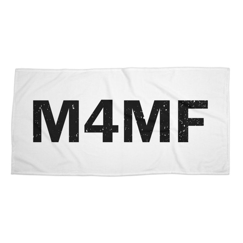 M4MF Accessories Beach Towel by Prismheartstudio 's Artist Shop