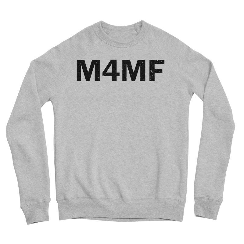 M4MF Men's Sponge Fleece Sweatshirt by Prismheartstudio 's Artist Shop